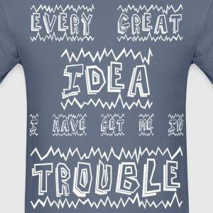 always get in trouble  - Men's T-Shirt