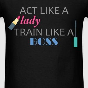 Inspirational Quotes - Act like a lady - Train lik - Men's T-Shirt
