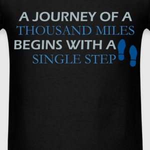 Inspirational Quotes - A journey of a thousand mil - Men's T-Shirt