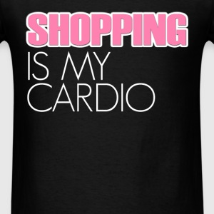 Shopping - Shopping is my cardio - Men's T-Shirt