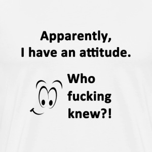 Apparently I Have an Attitude - Men's Premium T-Shirt