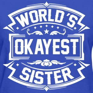 World's Okayest Sister T-Shirts - Women's T-Shirt