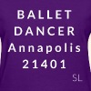 Annapolis Maryland 21401 Ballet Dancer T-shirt by Stephanie Lahart - Women's T-Shirt