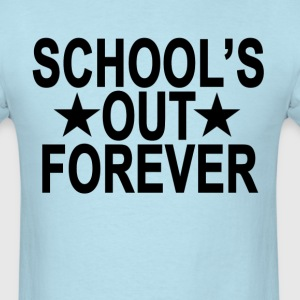 schools_out_forever_ - Men's T-Shirt