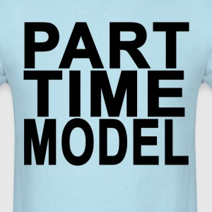 part_time_model_ - Men's T-Shirt