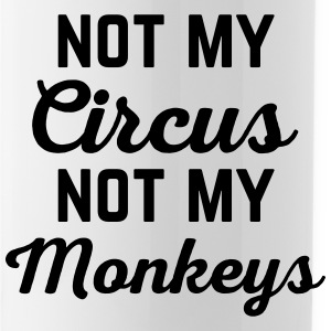 Not My Circus Funny Quote Sportswear - Water Bottle