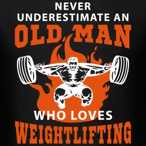 Never Underestimate an Old Man loves Weightlifting T-Shirts - Men's T-Shirt