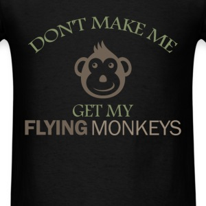 Monkey - Don't make me get my flying monkeys - Men's T-Shirt
