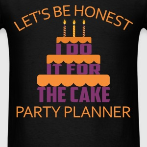 Party Planner - Let's be honest I do it for the ca - Men's T-Shirt