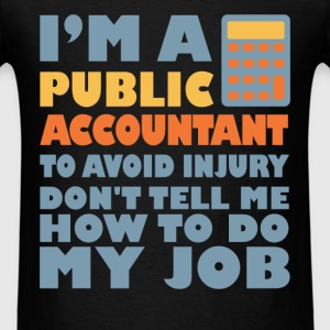 Public Accountant - I'm a Public Accountant to avo - Men's T-Shirt