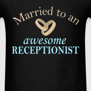 Receptionist - Married to an awesome receptionist - Men's T-Shirt