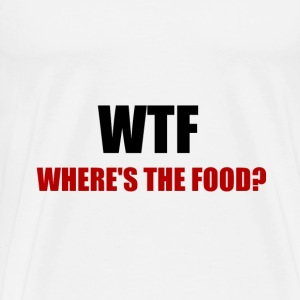 WTF Wheres The Food - Men's Premium T-Shirt
