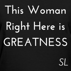 GREATNESS Quotes T shirt T-Shirts - Women's T-Shirt