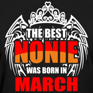 The Best Nonie was Born in March - Women's T-Shirt