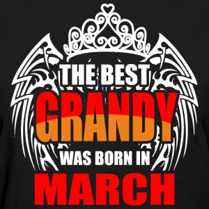 The Best Grandy was Born in March - Women's T-Shirt
