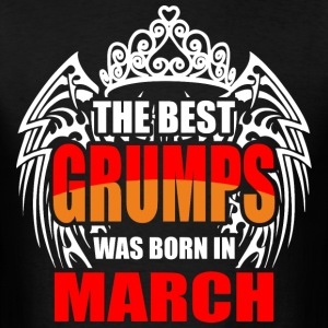 The Best Grumps was Born in March - Men's T-Shirt