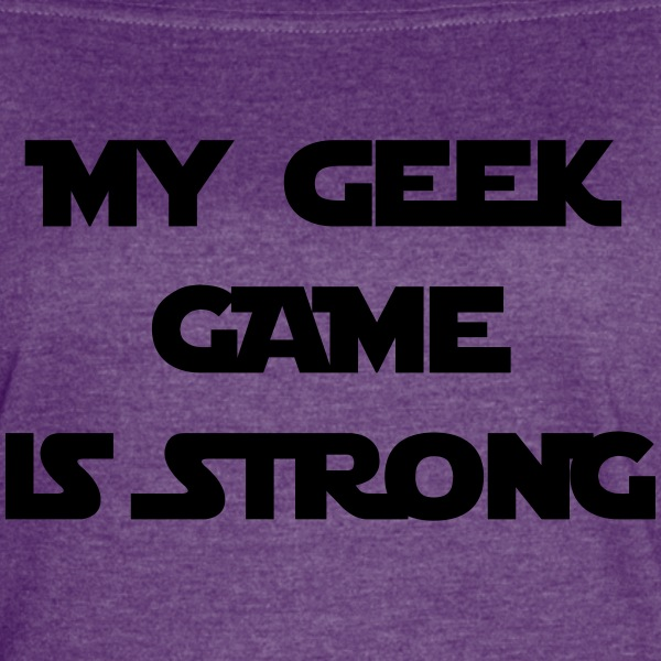 My Geek Game Is Strong Funny T-Shirts - Women's Vintage Sport T-Shirt