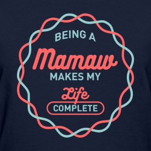 Being Mamaw T-shirt - Women's T-Shirt