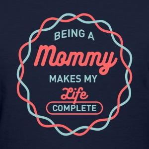 Being Mommy T-shirt - Women's T-Shirt