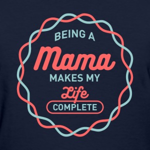 Being Mama T-shirt - Women's T-Shirt