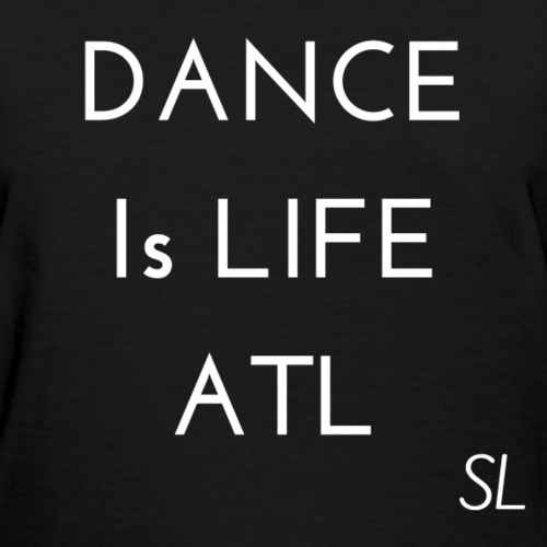 DANCE is Life ATL T shirt