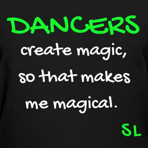 DANCERS Are Magical Tee