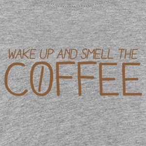 WAKE UP AND SMELL THE COFFEE Kids' Shirts - Kids' Premium T-Shirt
