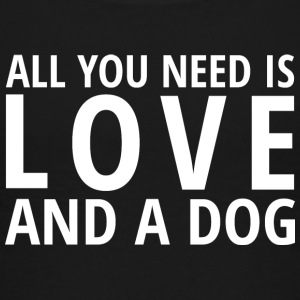 All You Need is Love and a Dog - Kids' Premium T-Shirt