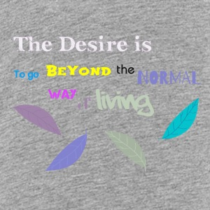 Beyond the Normal Way Quote by Patjila 2015 Kids' Shirts - Kids' Premium T-Shirt