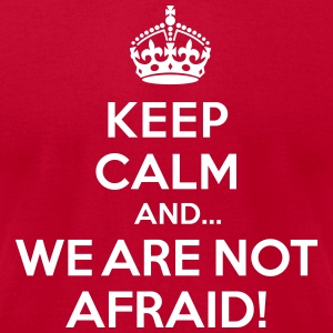 Keep calm and we are not afraid T-Shirts - Men's T-Shirt by American Apparel