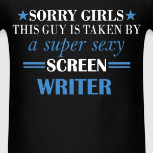 Screen Writer - Sorry girls this guy is taken by a - Men's T-Shirt