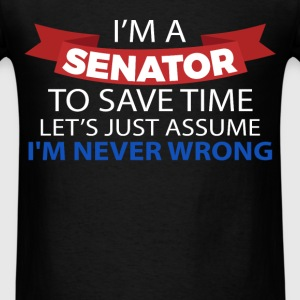 Senator - I'm a senator, to save time let's just a - Men's T-Shirt