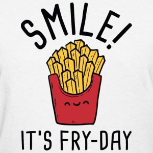 Smile! It's Fry-Day - Women's T-Shirt