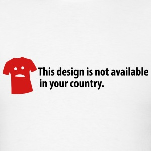 this design is not available your country T-Shirts - Men's T-Shirt