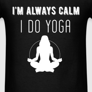 Yoga - I'm always calm I do yoga - Men's T-Shirt