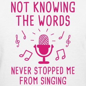 Not Knowing The Words - Women's T-Shirt