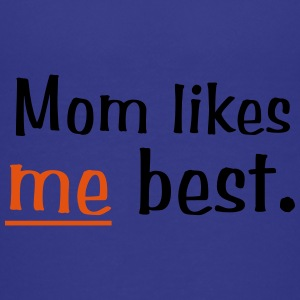 Mom Likes Me The Best - Kids' Premium T-Shirt