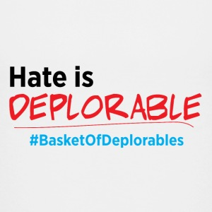 Hate is Deplorable: Anti-Trump 2016 Kids' Shirts - Kids' Premium T-Shirt