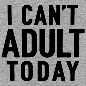 I CANT'T ADULT TODAY Kids' Shirts - Kids' Premium T-Shirt