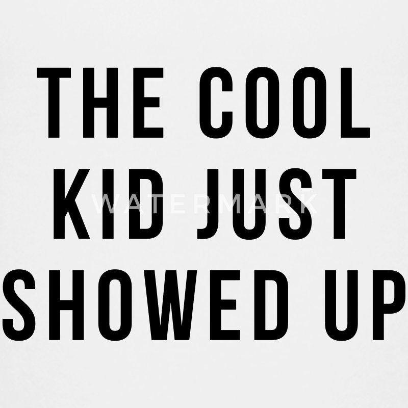 The cool kid just showed up Kids' Shirts - Kids' Premium T-Shirt