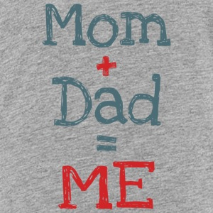 Mom and Dad is Me Kids' Shirts - Kids' Premium T-Shirt