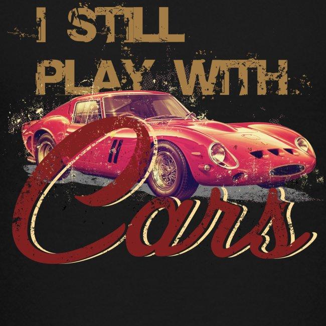 I still play with cars