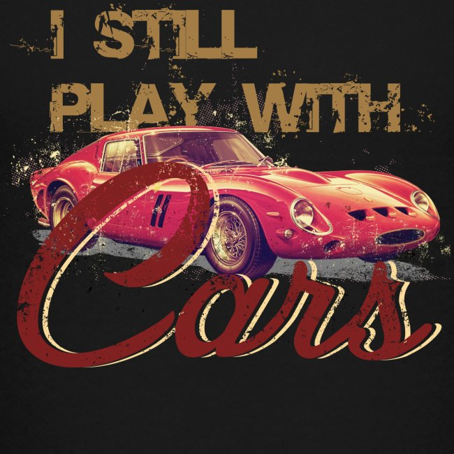 I still play with cars