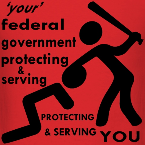 Your Federal Government Protecting You
