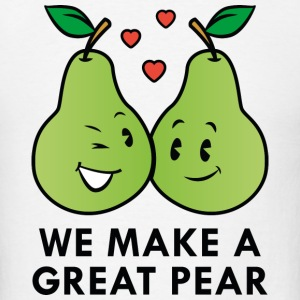 We Make A Great Pear - Men's T-Shirt