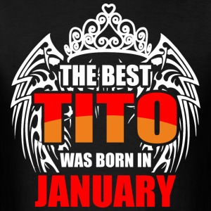 The Best Tito was Born in January - Men's T-Shirt