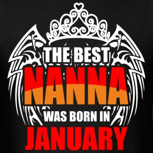 The Best Nanna was Born in January - Men's T-Shirt