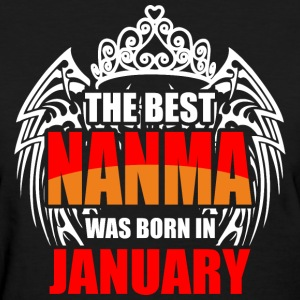 The Best Nanma was Born in January - Women's T-Shirt