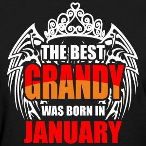 The Best Grandy was Born in January - Women's T-Shirt