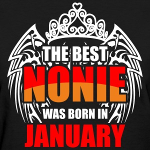 The Best Nonie was Born in January - Women's T-Shirt